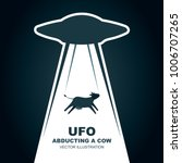 ufo abducts cow  vector... | Shutterstock .eps vector #1006707265