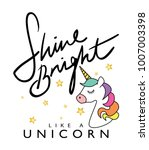 shine bright like a unicorn  ... | Shutterstock .eps vector #1007003398