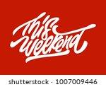 this weekend. premium handmade... | Shutterstock .eps vector #1007009446