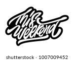 this weekend. premium handmade... | Shutterstock .eps vector #1007009452