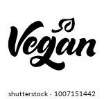 vegan lettering. brush pen...   Shutterstock .eps vector #1007151442