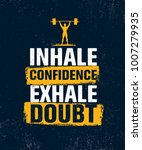 inhale confidence exhale doubt. ... | Shutterstock .eps vector #1007279935