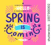 spring is coming motivation... | Shutterstock .eps vector #1007300302