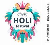 happy holi spring festival of... | Shutterstock .eps vector #1007323336