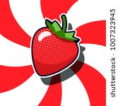strawberry pop art cartoon... | Shutterstock .eps vector #1007323945