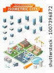 build your own isometric city . ... | Shutterstock .eps vector #1007396872
