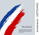 france flag  brush stroke... | Shutterstock .eps vector #1007524402