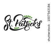 saint patrick's day. lettering... | Shutterstock .eps vector #1007563186