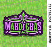 vector logo for mardi gras... | Shutterstock .eps vector #1007581132