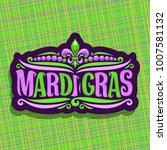 vector logo for mardi gras... | Shutterstock .eps vector #1007581132