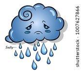 weeping cloud of rain. cloud...   Shutterstock .eps vector #1007627866