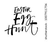 easter egg hunt phrase. holiday ... | Shutterstock .eps vector #1007911756