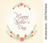 mother's day greeting card with ... | Shutterstock .eps vector #1007965666