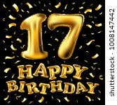 vector happy birthday 17 years...   Shutterstock .eps vector #1008147442