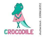 a cute crocodile dressed in... | Shutterstock .eps vector #1008618352
