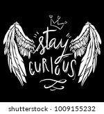 stay curious slogan with wings... | Shutterstock .eps vector #1009155232