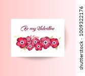 be my valentine. spring floral  ... | Shutterstock .eps vector #1009322176