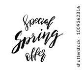 special spring offer   hand... | Shutterstock .eps vector #1009362316