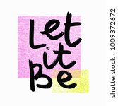 let it be abstract quote... | Shutterstock .eps vector #1009372672