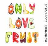 the words only love fruit.... | Shutterstock . vector #1009472506