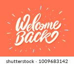 welcome back. vector lettering. | Shutterstock .eps vector #1009683142
