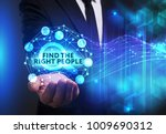 Small photo of Business, Technology, Internet and network concept. Young businessman working on a virtual screen of the future and sees the inscription: Find the right people