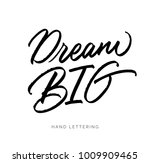 dream big. hand written elegant ... | Shutterstock .eps vector #1009909465