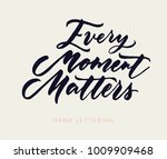 every moment matters. a unique... | Shutterstock .eps vector #1009909468