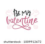 be my valentine. happy... | Shutterstock .eps vector #1009912672