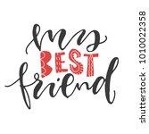 my best friend hand written... | Shutterstock .eps vector #1010022358