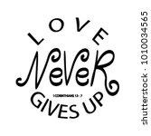 hand lettering love never gives ... | Shutterstock .eps vector #1010034565