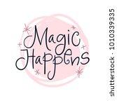 magic happens. vector poster... | Shutterstock .eps vector #1010339335