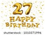vector happy birthday 27rd... | Shutterstock .eps vector #1010371996
