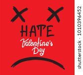 hate valenyines day  ... | Shutterstock .eps vector #1010396452