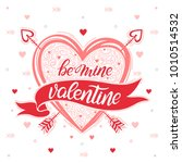 be mine valentine   hand... | Shutterstock .eps vector #1010514532