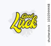 good luck vector hand written... | Shutterstock .eps vector #1010544448
