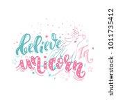 believe in unicorn. vector... | Shutterstock .eps vector #1011735412
