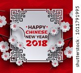 chinese new year 2018 greeting... | Shutterstock .eps vector #1011791995