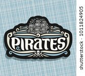 vector logo for pirates theme ... | Shutterstock .eps vector #1011824905