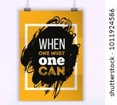 when one must one can... | Shutterstock .eps vector #1011924586