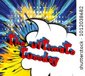 the ultimate tuesday   comic...   Shutterstock .eps vector #1012038682