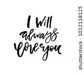 i will always love you   happy... | Shutterstock .eps vector #1012118125