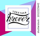 forever together lettering in... | Shutterstock .eps vector #1012225642