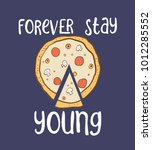 forever stay young. apizza... | Shutterstock .eps vector #1012285552