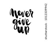 never give up motivational... | Shutterstock .eps vector #1012339942