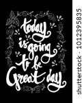 today is going to be great day... | Shutterstock .eps vector #1012395835