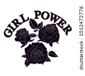 roses vector print.girl power... | Shutterstock .eps vector #1012472776