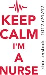 keep calm i am a nurse with... | Shutterstock .eps vector #1012524742