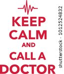 keep calm and call a doctor... | Shutterstock .eps vector #1012524832