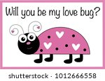 Will You Be My Love Bug...